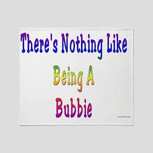 Nothing Like Bubbie Throw Blanket