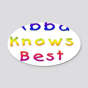 Abba Knows Best Oval Car Magnet