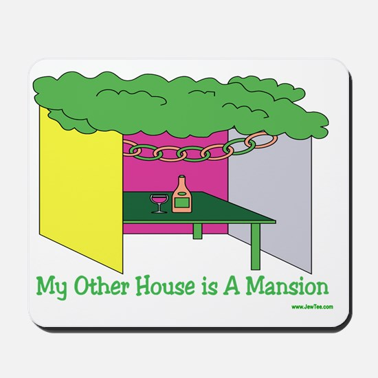 My Other House Is A Mansion Mousepad