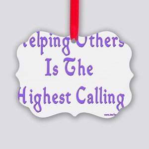 Helping Others Is Highest Calling Picture Ornament