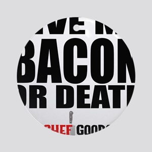 Bacon or Death Ornament (Round)