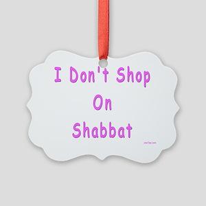 dont shop on Shabbat Picture Ornament