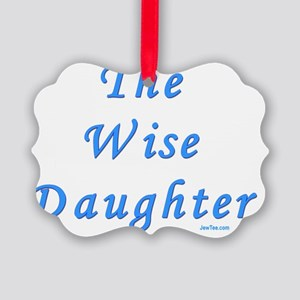 The Wise Daughter Picture Ornament