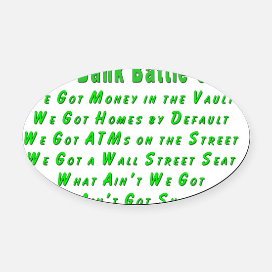 2-Bank Battle Cry flat Oval Car Magnet