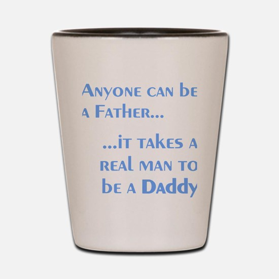 AnyoneCanBeFather Shot Glass