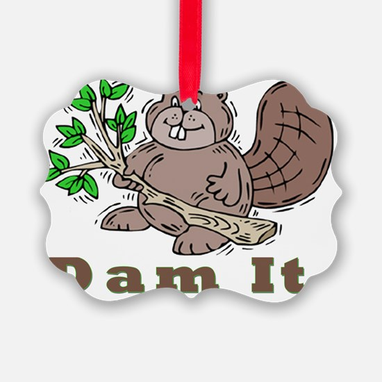 Dam It Ornament