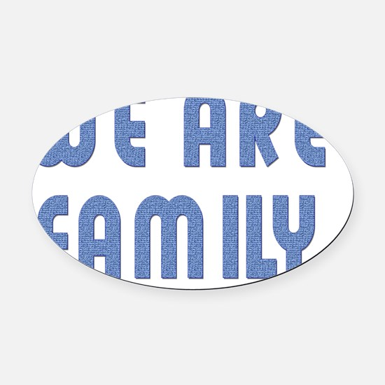 wE aRE fAMILY FLAT Oval Car Magnet
