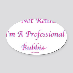 Retired Professional Bubbie flat 2 Oval Car Magnet