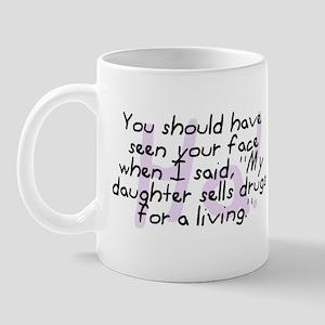 Daughter Sells Drugs Mug