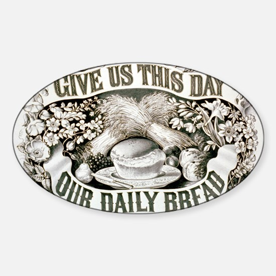 Give us this day our daily bread - 1872 Decal