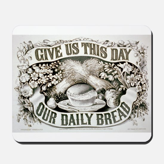 Give us this day our daily bread - 1872 Mousepad