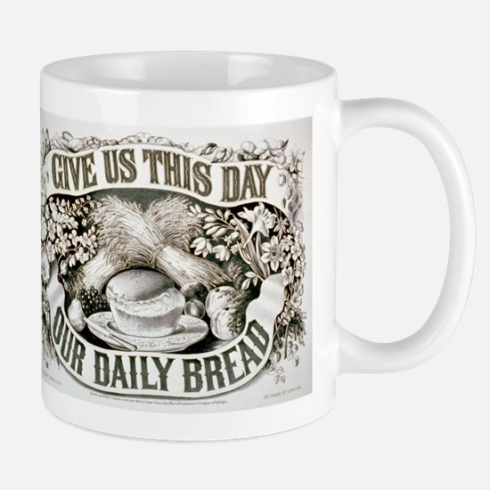 Give us this day our daily bread - 1872 Mug