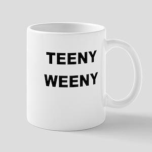 TEENY WEENY Mug