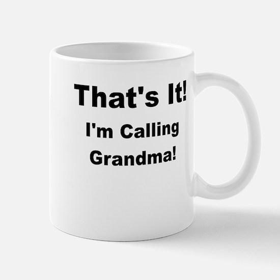 Thats it im calling grandma Mug