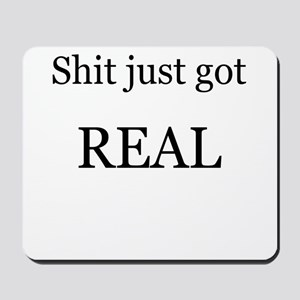 Shit Just Got Rea Mousepad