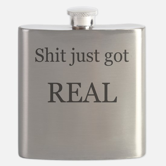 Shit Just Got Rea Flask