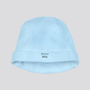 Shit Just Got Rea baby hat