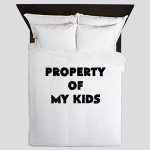 property of my kids Queen Duvet