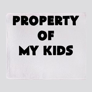 property of my kids Throw Blanket