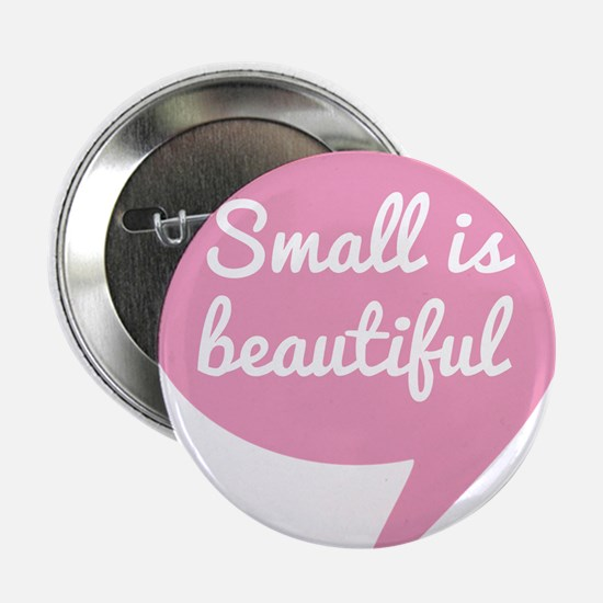 Small is beautiful text design pink speech bubble