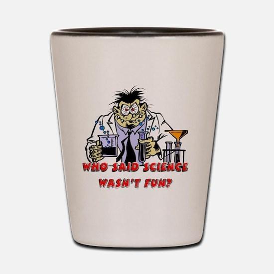 fun science Shot Glass