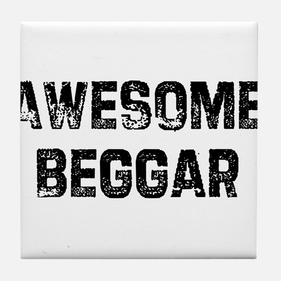 Awesome Beggar Tile Coaster