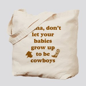 Grow Up Cowboy Tote Bag