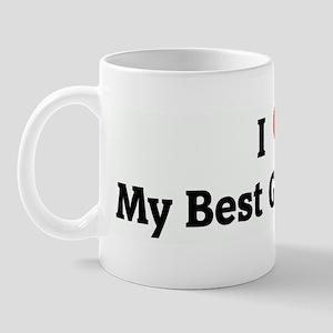 I Love My Best Gay Friend Mug