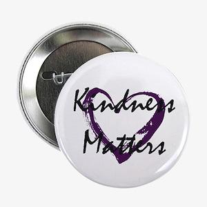 "Kindness Matters 2.25"" Button"