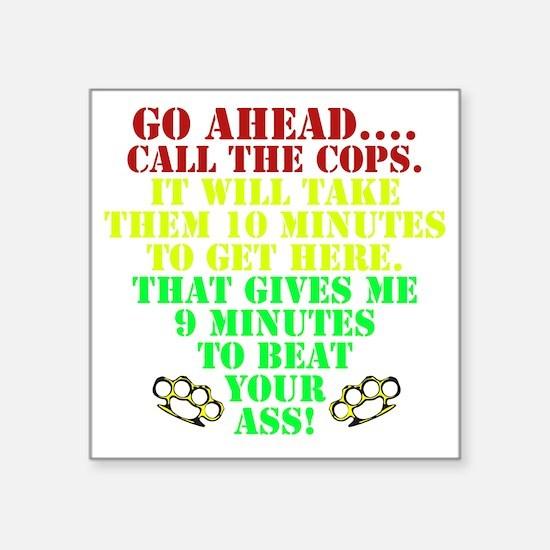 """Call the cops Square Sticker 3"""" x 3"""""""