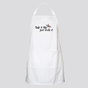 Ride it like you stole it Apron