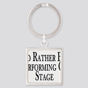 Rather Perform On Stage Square Keychain