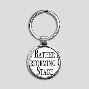 Rather Perform On Stage Round Keychain