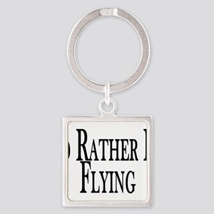 Rather Be Flying Square Keychain