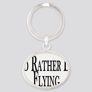 Rather Be Flying Oval Keychain