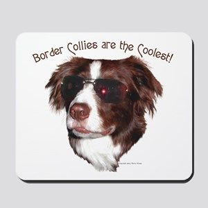 """Border Collie Cool"" Mousepad"