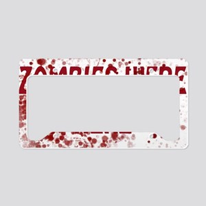 Zombies Were Here License Plate Holder