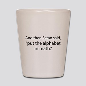 Put The Alphabet In Math Shot Glass