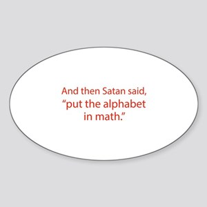 Put The Alphabet In Math Sticker (Oval)