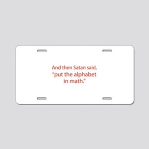 Put The Alphabet In Math Aluminum License Plate