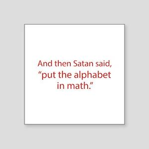 "Put The Alphabet In Math Square Sticker 3"" x 3"""