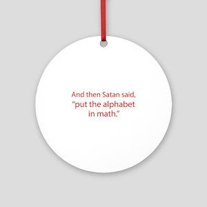 Put The Alphabet In Math Ornament (Round)