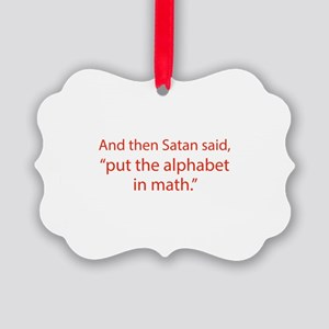 Put The Alphabet In Math Picture Ornament