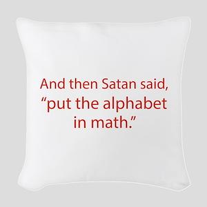 Put The Alphabet In Math Woven Throw Pillow
