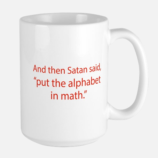 Put The Alphabet In Math Large Mug