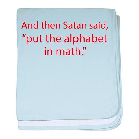 Put The Alphabet In Math baby blanket