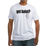 got balut? Fitted T-shirt