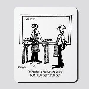 Deduct from Grade for Every Splinter Mousepad