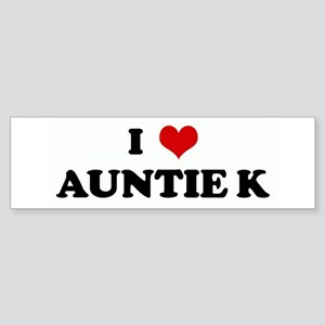 I Love AUNTIE K Bumper Sticker