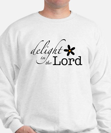 Delight in the Lord Sweatshirt